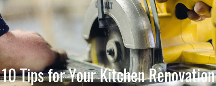 Blog 4 10 Tips for Your Kitchen Renovation Header